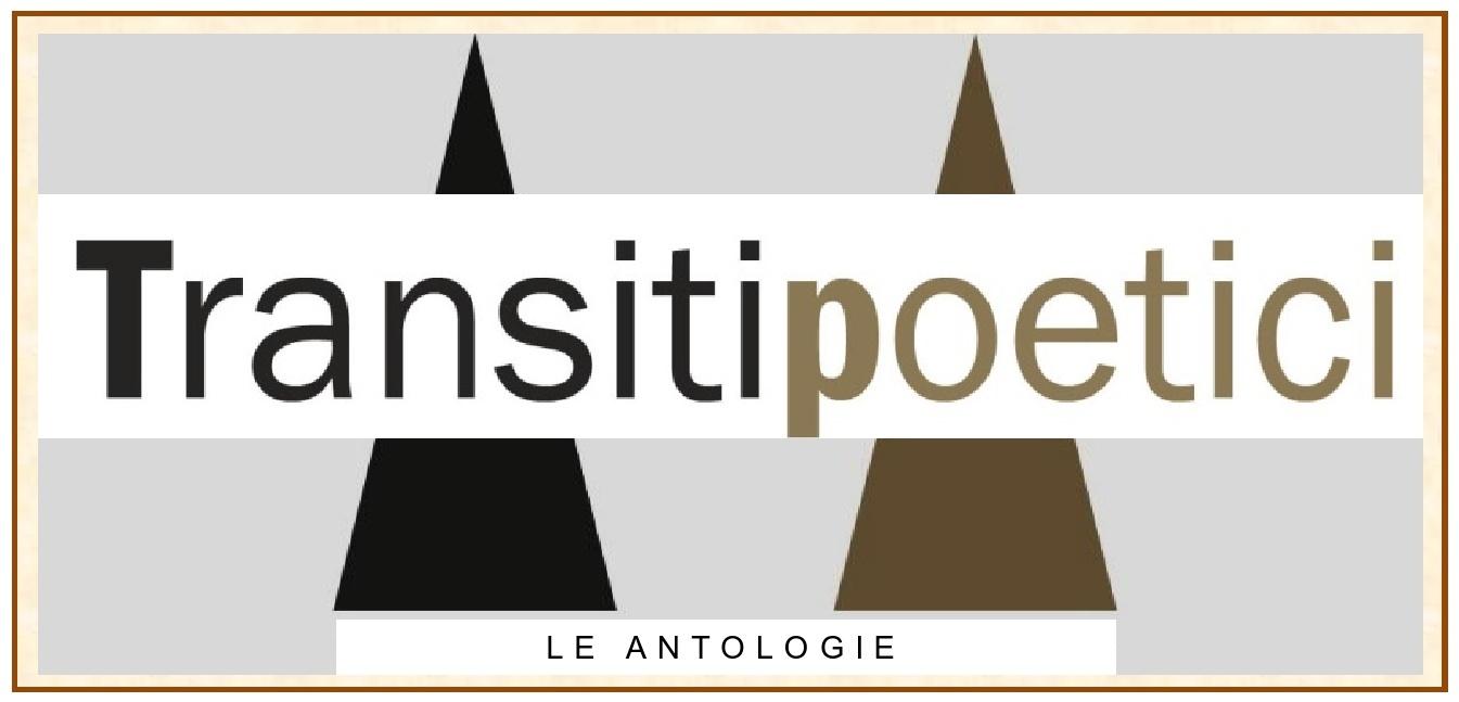 Qui le Antologie di Transiti Poetici