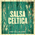 Salsa Celtica – The Tall Islands (Discos Leon, 2014)