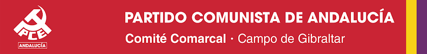 PARTIDO COMUNISTA de ANDALUCÍA - Campo de Gibraltar