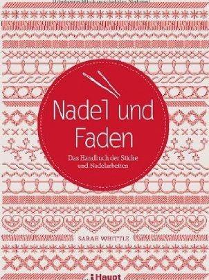 http://www.amazon.de/Nadel-Faden-Handbuch-Stiche-Nadelarbeiten/dp/3258600724/ref=sr_1_1?ie=UTF8&qid=1393058923&sr=8-1&keywords=nadel+und+faden
