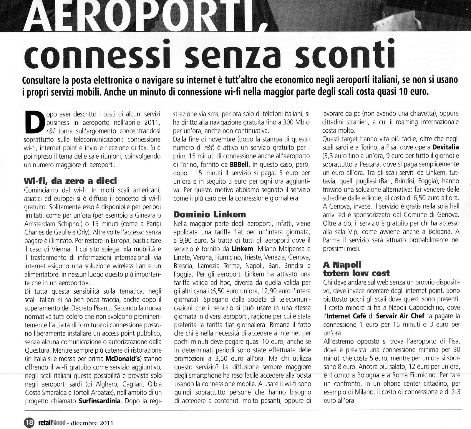 Consultare la posta elettronica o navigare su internet ¨ tutt altro che economico negli aeroporti italiani se non si usano i propri servizi