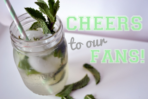 Cheers to our Fans Mojito