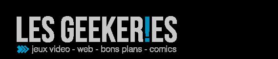 Les Geekeries : Actu Geek / Web, jeux vidéo, smartphones, bons plans ! Tout y passe.
