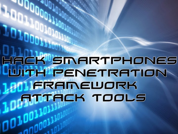 How to hack smartphones with framework penetration tool