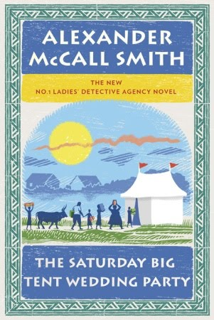 The Saturday Big Tent Wedding Party Alexander McCall Smith