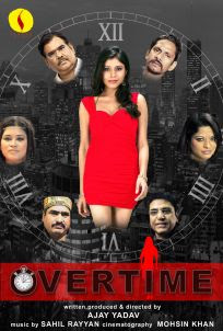 Overtime (2012 - movie_langauge) - Ramnita Chaudhry, Preeti Chauhan, Divya Dutta, Arzoo Govitrikar, Zakir Hussain, Gauri Karnik, Satish Kaushik, Govind Namdeo, Vijay Raaz, Aryeman Ramsay, Rituparna Sengupta, Swati Sharma, Yashpal Sharma, Amar Upadhyaya, Rajpal Yadav