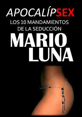 Apocalípsex. Los 10 mandamientos de la seducción – Mario Luna (Pdf, Doc)