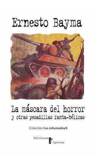 La máscara del horror y otras pesadillas fanta-bélicas