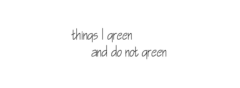 things i green and do not green