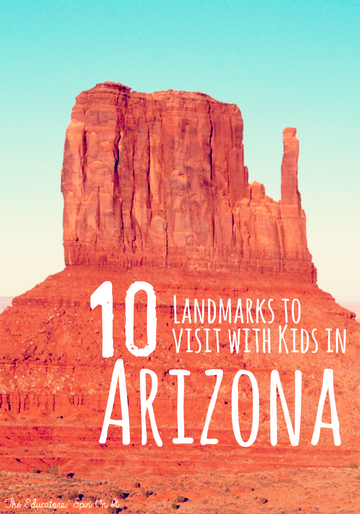 10 Landmarks to Visit with Kids in Arizona
