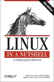 Linux in a Nutshell 5th Edition  ,  Linux in a Nutshell , LINUX BOOK , O'REALLY BOOKS, O.REALLY LINUX BOOK
