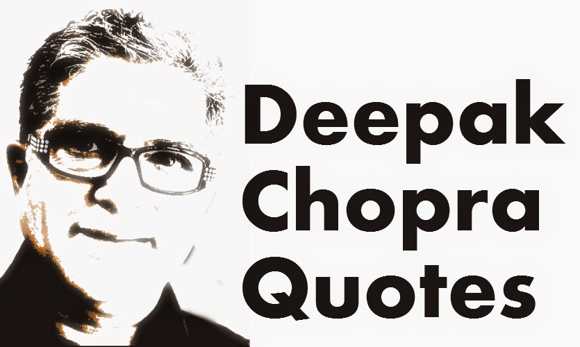 Deepak Chopra Quotes
