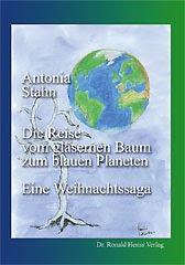 Weihnachts-eBook Antonia Stahn: Die Reise vom gläsernen Baum zum blauen Planeten. Eine Weihnachtssaga