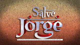 'SALVE JORGE' ABRIL DIA 08, 09, 10, 11, 12 E 13 - 2013 RESUMO CAPITULO DE HOJE ONTEM E AMANHÃ