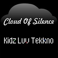 Cloud Of Silence / Kidz Luv Tekkno