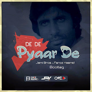 DE DE PYAR DE (JAMI BROS & FEROZ HAAMID BOOTLEG)