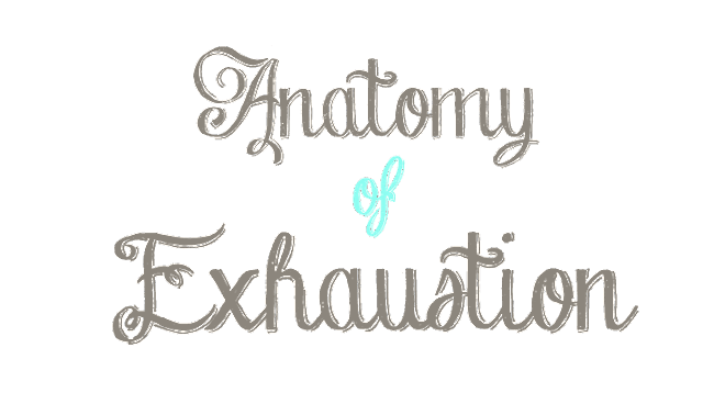 Anatomy of Exhaustion!