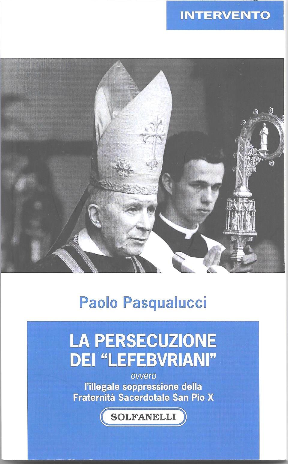 """LA PERSECUZIONE DEI """"LEFEBVRIANI"""""""