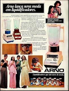 propaganda liquidificador Arno - 1974. Reclame década de 70; 1974; anos 70.  1974. década de 70. os anos 70; propaganda na década de 70; Brazil in the 70s, história anos 70; Oswaldo Hernandez;