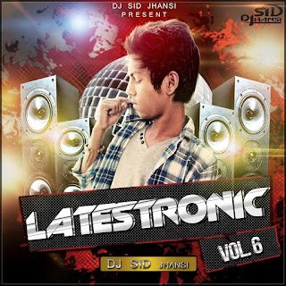 Latestronic-Vol.06-DJ-Sid-Jhansi