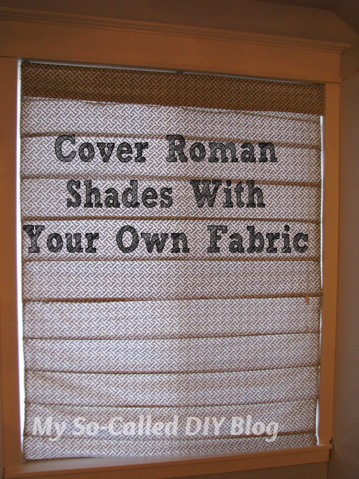 Roman Blind Diy My So Called Diy Blog Cover Roman Shades With Your Own Fabric