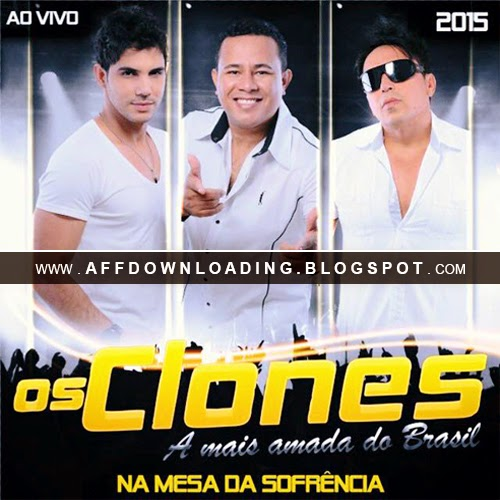 Os Clones – Mesa da Sofrência – (2015)