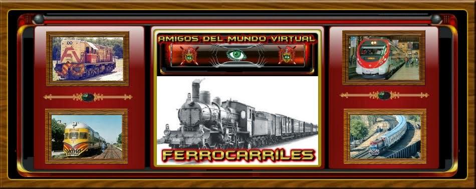 Ferrocarriles - Amigos del Mundo Virtual