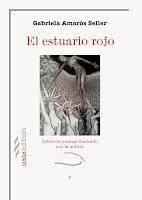 EL ESTUARIO ROJO Gabriela Amorós Seller (2017, Izana Editores)