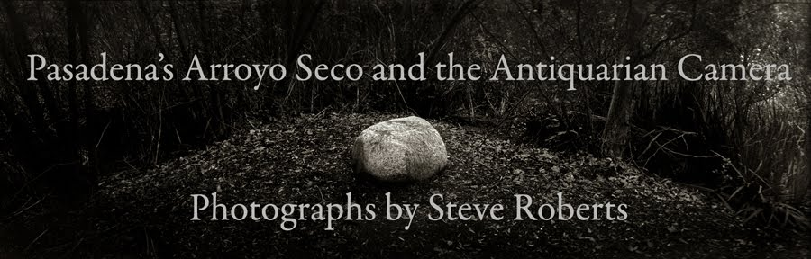 Pasadena's Arroyo Seco and the Antiquarian Camera: Photographs by Steve Roberts