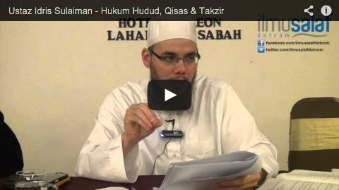 Ustaz Idris Sulaiman – Hukum Hudud, Qisas & Takzir