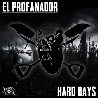 El Profanador - Hard Days (Single) [2015]