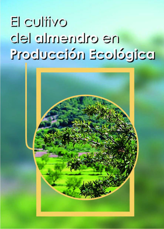 Cover of El cultivo del almendro en la producción ecológica