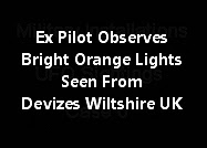Ex Pilot Observes Bright Orange Lights Seen From Devizes Wiltshire UK