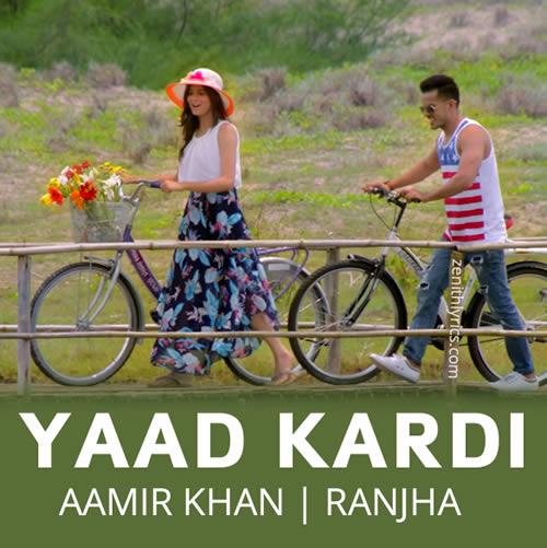 Yaad Kardi Lyrics - Aamir Khan