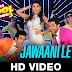 Jawaani Le Doobi Video Song – Kyaa Kool Hain Hum 3 (2016) By Kanika Kapoor HD Download