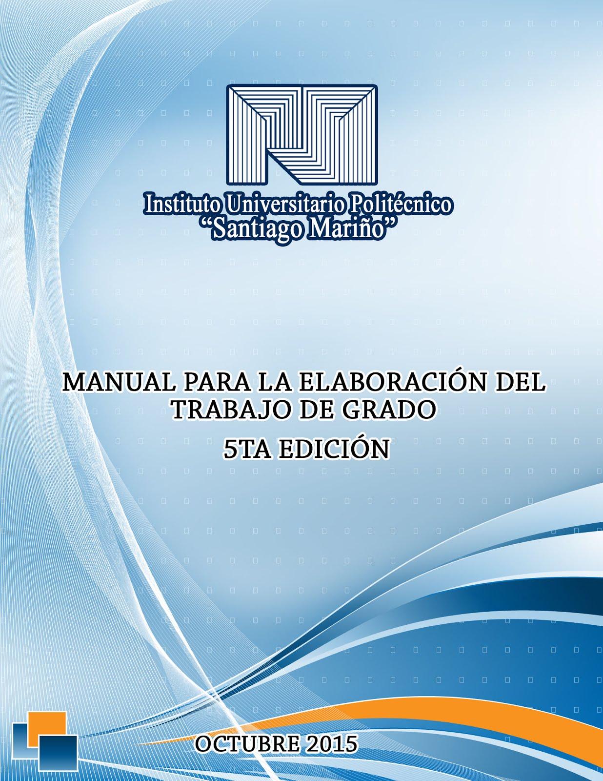 Manual de Trabajo Especial de Grado (TEG) y Metodología de la investigación 2014/2015: