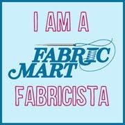 I'm a Fabric Mart Fabricista!