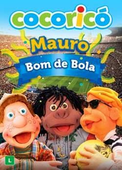 Filme Cocoricó Mauro Bom de Bola
