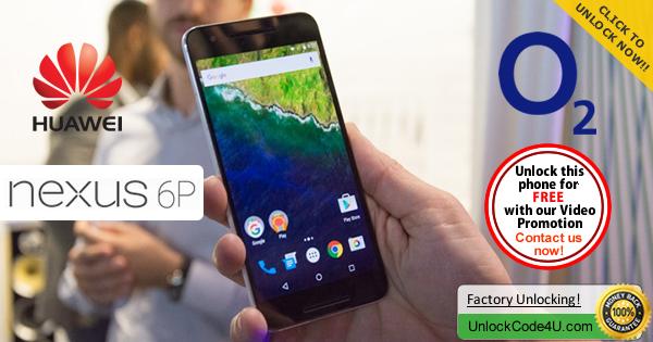 Factory Unlock Code Huawei Nexus 6P from O2