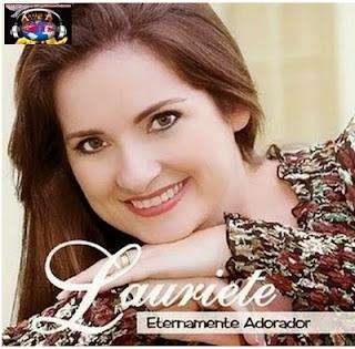 http://blogvalcemir.blogspot.com.br/2015/01/lauriete-cd-eternamente-adorador-voz-e.html