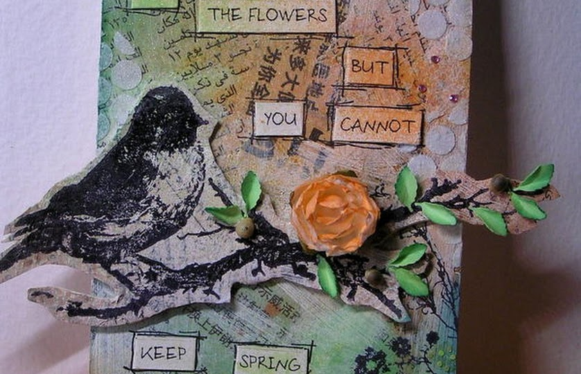 You can cut all flowers but you cannot keep spring from comming, Tim Holtz stampers anonymous CMS 061