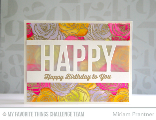 Happy Floral Birthday Card by Miriam Prantner featuring the Totally Happy stamp set, Roses All Over background stamp, and Happy Die-namics #mftstamps