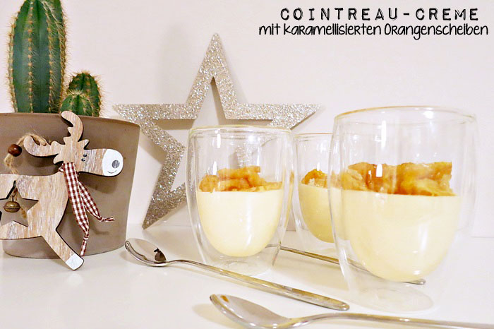 Cointreau-Creme mit karamellisierten Orangenscheiben