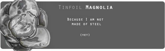 TinfoilMagnolia