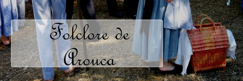 -= Folclore de Arouca =-