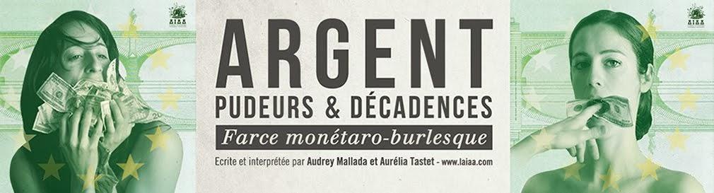 ARGENT, Pudeurs & Décadences