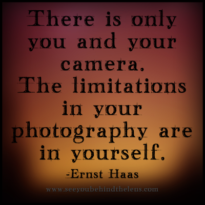 See You Behind the Lens Thoughtful Thursday Photography Quote by Ernst Haas - The limitations in your photography are in yourself.