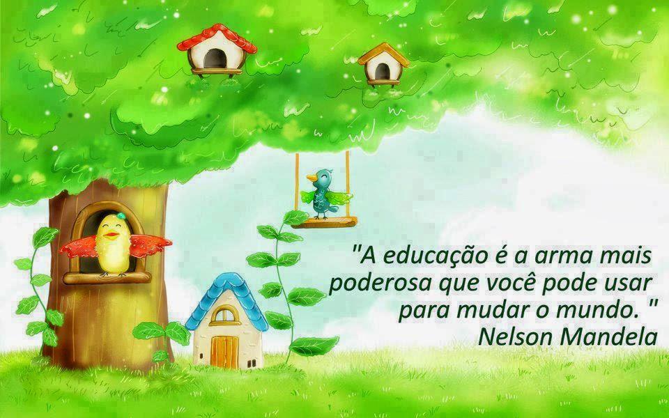 A educação é a arma mais poderosa...