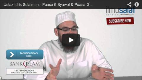 Ustaz Idris Sulaiman – Puasa 6 Syawal & Puasa Ganti dalam Satu Niat
