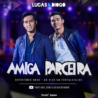 Lucas e Diogo – Amiga Parceira (2015) Mp3